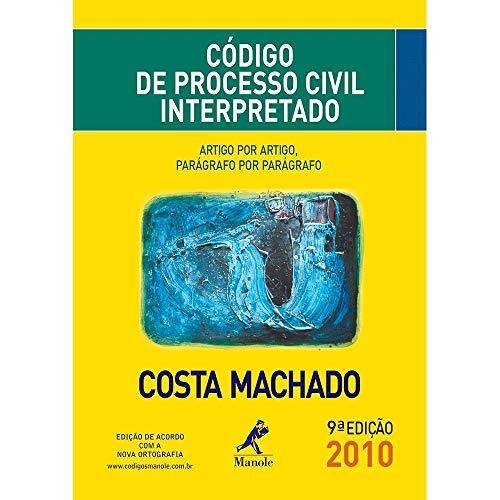 CODIGO DE PROCESSO CIVIL INTERPRETADO - ARTIGO POR ARTIGO - PARAGRAFO POR PARAGRAFO - 9 ED.