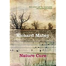 Nature Cure by Richard Mabey (2005-02-03)