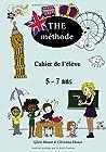 THE méthode, cahier de l'élève - Apprendre l'anglais avec des chansons et des jeux, 5-7 ans.