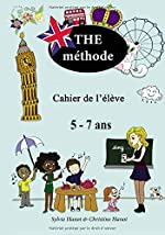 THE méthode, cahier de l'élève - Apprendre l'anglais avec des chansons et des jeux, 5-7 ans. de Sylvie Hanot