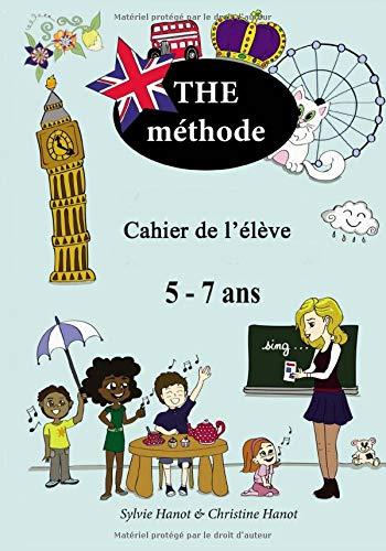 THE méthode, cahier de l'élève: Apprendre l'anglais avec des chansons et des jeux, 5-7 ans. par Sylvie Hanot