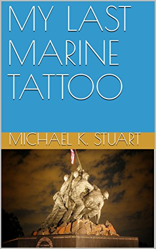 (MY LAST MARINE TATTOO (English Edition))