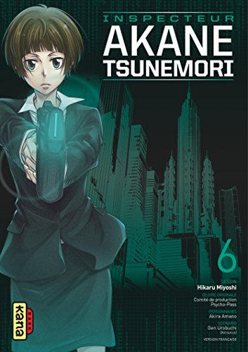 Psycho-pass Inspecteur Akane Tsunemori Edition simple Tome 6