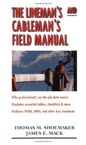 The Lineman's and Cableman's Field Manual (Portable Engineering)