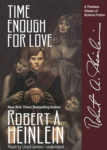 Time Enough For Love: The Lives of Lazarus Long by Robert A. Heinlein (2004-12-01)