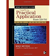 Mike Meyers' CompTIA A+ Guide: Practical Application Lab Manual, Third Edition (Exam 220-702) (Mike Meyers' Computer Skills)