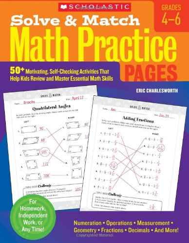 Solve & Match Math Practice Pages: Grades 4-6: 50+ Motivating, Self-Checking Activities That Help Kids Review and Master Essential Math Skills