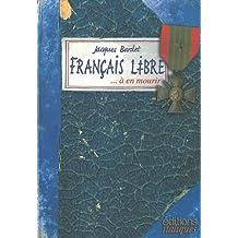 Français libre... à en mourir : Carnet de guerre de Jacques Bardet, Liban-Palestine-Syrie-Egypte-Libye-Italie-Provence, 1942-1944