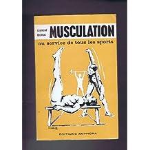 Musculation au service de tous les sports.