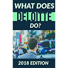 What Does Deloitte Do?: 2018 Edition
