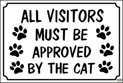 FUNNY SIGN ALL VISITORS MUST BE APPROVED BY CAT, PETS,