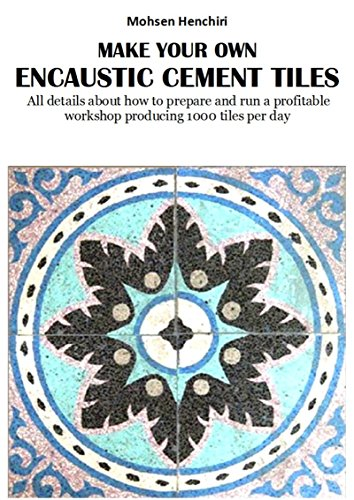 make-your-own-encaustic-cement-tiles-all-details-about-how-to-prepare-and-run-a-profitable-workshop-