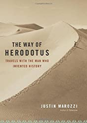 The Way of Herodotus: Travels with the Man Who Invented History by Justin Marozzi (2008-12-09)