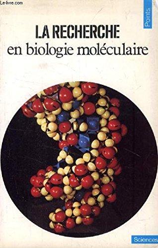 LA RECHERCHE EN BIOLOGIE MOLECULAIRE - COLLECTION POINTS SCIENCES N°S1