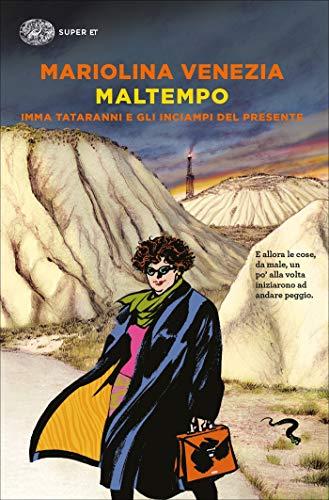 Maltempo (Le indagini di Imma Tataranni Vol. 2) (Italian Edition)