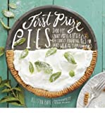 [ FIRST PRIZE PIES: SHOO-FLY, CANDY APPLE, AND OTHER DELICIOUSLY INVENTIVE PIES FOR EVERY WEEK OF THE YEAR (AND MORE) ] By Kave, Allison ( Author ) Mar- 2014 [ Hardcover ]