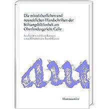 Die mittelalterlichen und neuzeitlichen Handschriften der Stiftungsbibliothek am Oberlandesgericht Celle
