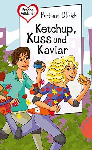 Ketchup, Kuss und Kaviar (Freche Mädchen - freche Bücher!, Band 50256) - Alter Kaviar