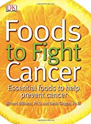 Foods to Fight Cancer: Essential foods to help prevent cancer by Richard Beliveau (2007-04-16)