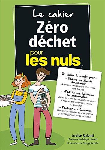 Le cahier Zéro déchet pour les Nuls par LOUISE SALVATI