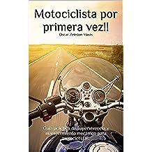 Motociclista por primera vez!!: Guía práctica de supervivencia y mantenimiento mecánico  para Motociclistas.