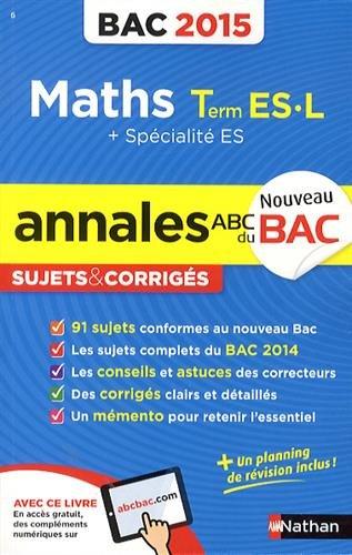 Mathématiques Tle ES (spécifique et spécialité) et L (spécialité) : Sujets et corrigés par Marie-Dominique Danion