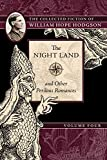 The Night Land and Other Perilous Romances - The Collected Fiction of William Hope Hodgson, Volume 4