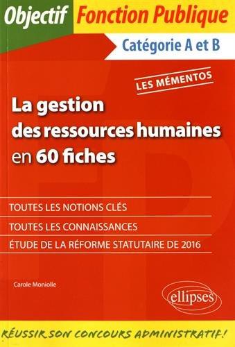 La Gestion des Ressources Humaines en 60 Fiches par Carole Moniolle