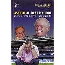 ASALTO AL REAL MADRID: DIARIO DE 388 DÍAS Y NOCHES AL LÍMITE