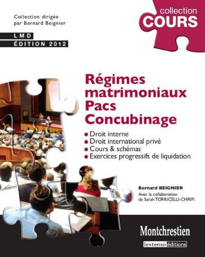 Régimes matrimoniaux, Pacs, Concubinage : Droit interne, Droit international privé, Cours & schémas, Exercices progressifs de liquidation
