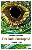 Der Jade-Sauropsid: Franken Krimi (Kommissar Haderlein) - Helmut Vorndran
