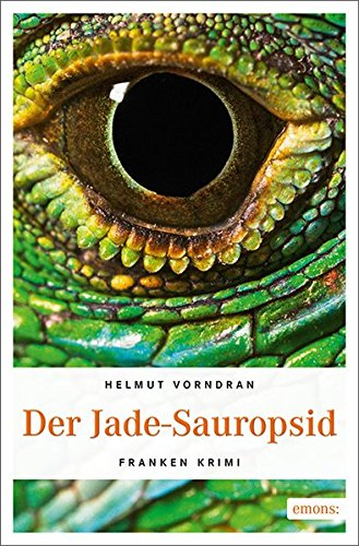 Der Jade-Sauropsid: Franken Krimi (Kommissar Haderlein)