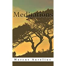 Meditations: Complete and Unabridged (Illustrated) (English Edition)