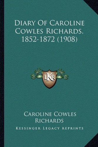 Diary of Caroline Cowles Richards, 1852-1872 (1908)