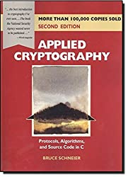 Applied Cryptography: Protocols, Algorithms, and Source Code in C by Bruce Schneier (1996-10-18)