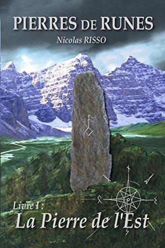 Pierres de Runes Livre 1 - La Pierre de l'Est par Nicolas Risso