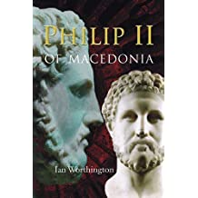 Philip II of Macedonia by Ian Worthington (2010-02-02)