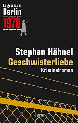 Hähnel, Stephan: Geschwisterliebe: Der 31. Kappe-Fall