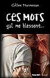 Telecharger Livres Ces mots qui me blessent (PDF,EPUB,MOBI) gratuits en Francaise