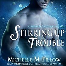 Stirring Up Trouble: Warlocks MacGregor, Book 3