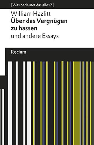 Über das Vergnügen zu hassen und andere Essays: [Was bedeutet das alles?]