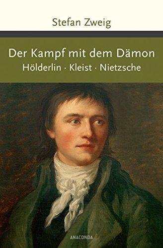 Der Kampf mit dem Dämon. Hölderlin. Kleist. Nietzsche (Große Klassiker zum kleinen Preis) -