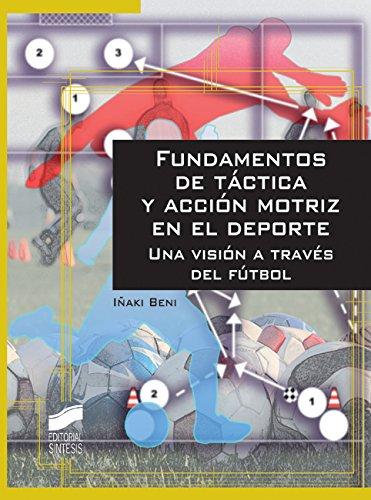 Fundamentos de táctica y acción motriz en el deporte (Actividad física y deporte. Metodología general y comportamiento)
