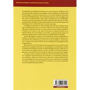 La Realidad Aumentada Y Su Aplicación En El Patrimonio Cultural (Biblioteconomía y Administración Cultural)