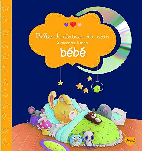 Belles histoires du soir à raconter à mon bébé (1CD audio)