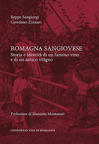 Romagna sangiovese. Storia e identità di un famoso vino e di un antico vitigno