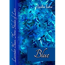 Blue (Lavender Blues: Three Shades of Love Book 2)