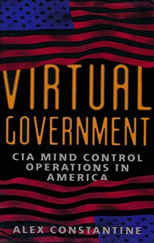 Virtual Government: CIA Mind Control Operations in America por Alex Constantine