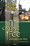 Die grüne Fee und das rote Blut: Kriminalroman (Die grüne Fee von Absinth)