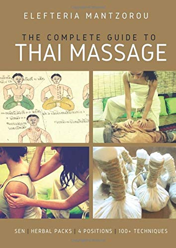 The Complete Guide to Thai Massage: sen | herbal packs | 4 positions